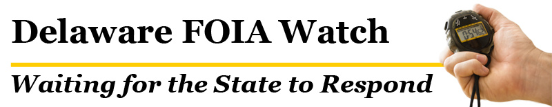 Delaware FOIA Watch - Waiting for the State to Respond